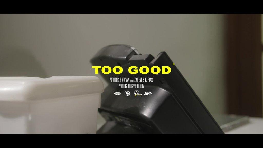 INTENCE MOYANN TOO GOOD OFFICIAL MUSIC VIDEO