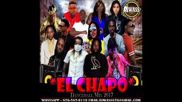 El Chapo Dancehall Mix September 2017 - Popcaan,Vybz Kartel,Mavado,Masicka,Alkaline++ (DJWASS)