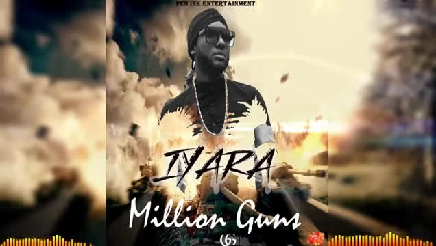 Iyara - Million Guns (Official War Audio)
