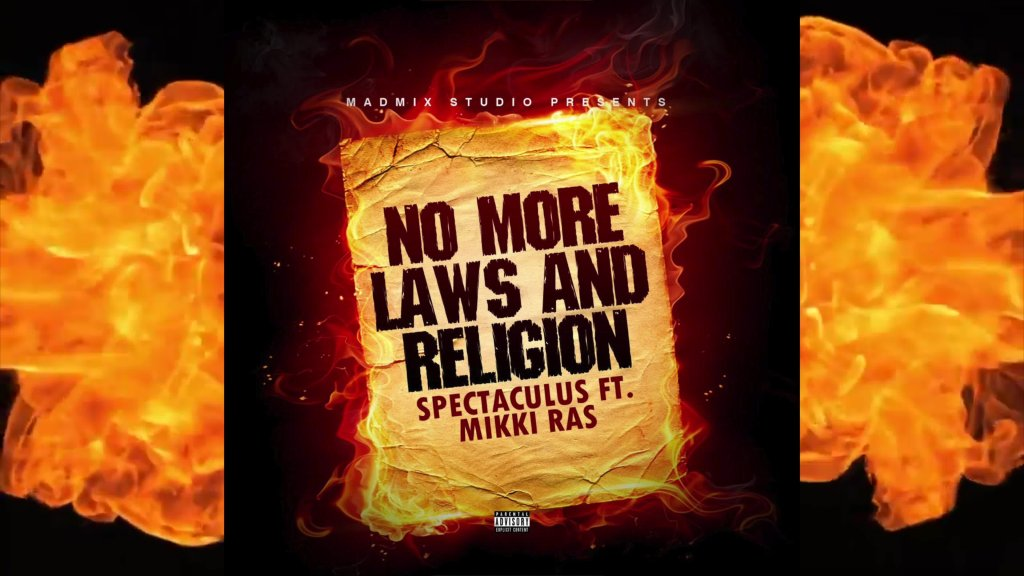 Mikki Ras FT Spectaculus * No Laws & No Religion