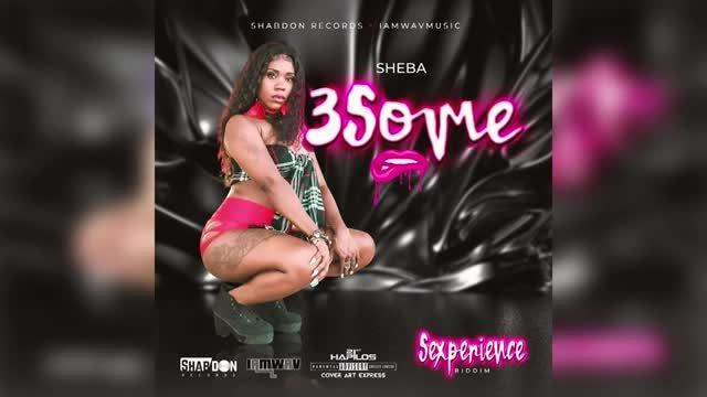 Sheba 3some Official Audio.mp4