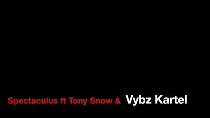 Vybz Kartel FT Spectaculus & Tony Snow